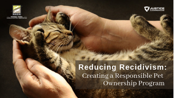 Reducing Recidivism: Creating a Responsible Pet Ownership Program